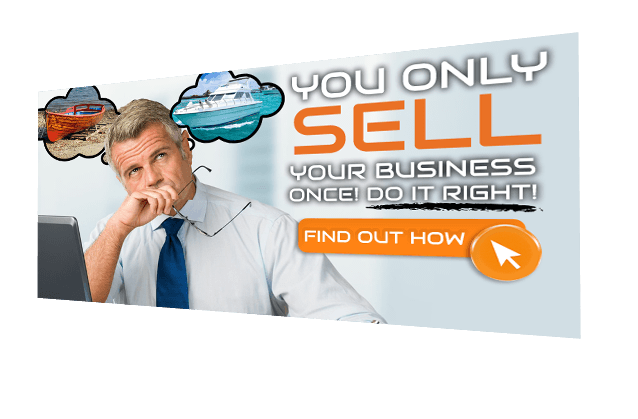 You Only Sell Your Business Once!